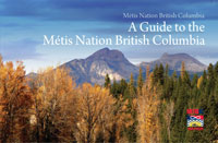 A Guide to the Metis Nation British Columbia